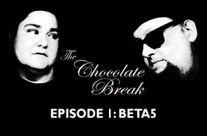 Episode 1: BETA5 Chocolate - Canada