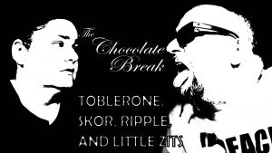 Episode 46: Toblerone, Skor, Ripple & Tiny Zits
