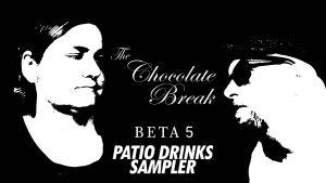 Episode 56: BETA5 Patio Drinks Sampler
