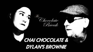 Episode 60: Chai Chocolate & Dylan's Brownie