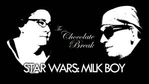 Episode 81: Star Wars: Milk Boy