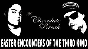 Episode #86 - Easter Encounters Of The Third Kind